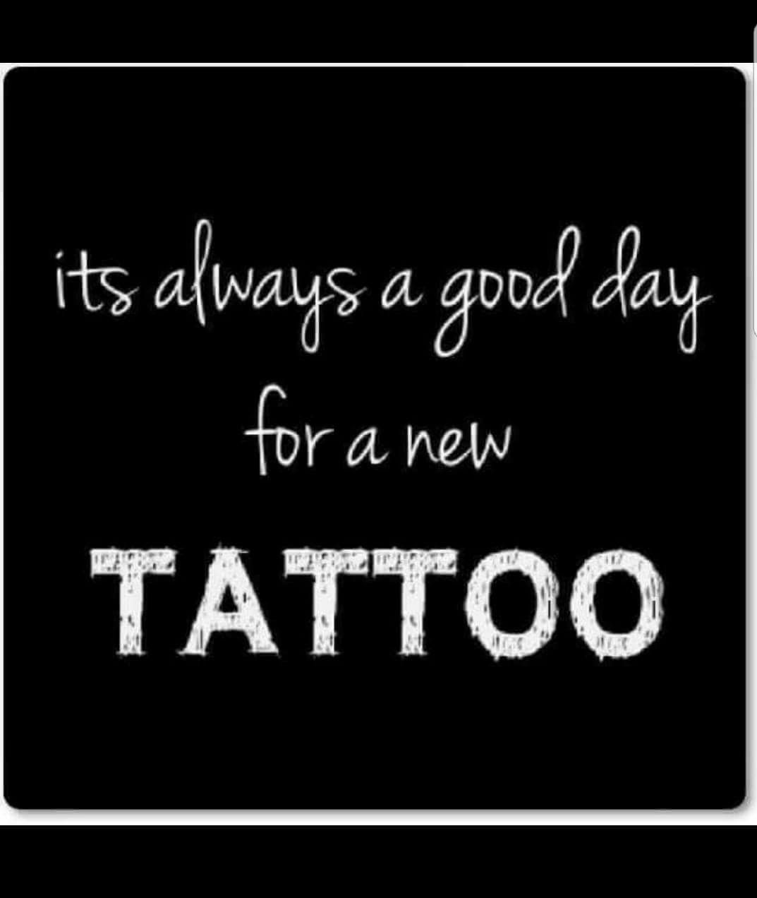 Tattoo Humor Quotes: Today Is The Day... But It's Only The Beginning, Lol
