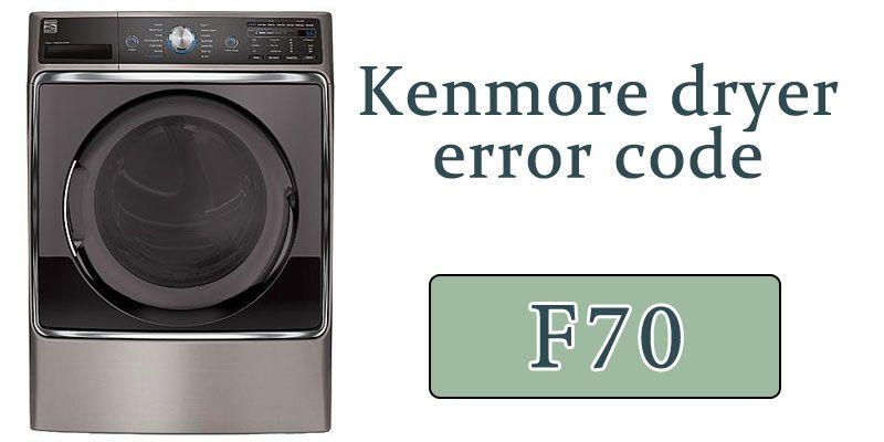 Kenmore Elite Dryer F70 Error Code