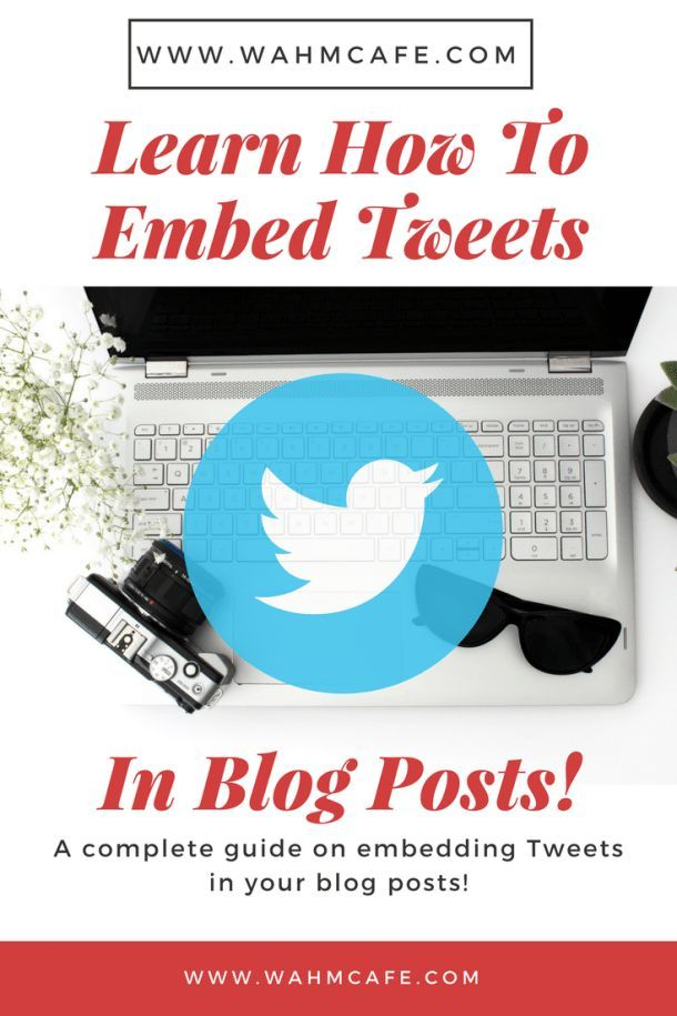 Learn How To Use Embedded Tweets In Blog Posts - A complete guide on how to embed tweets in blog posts