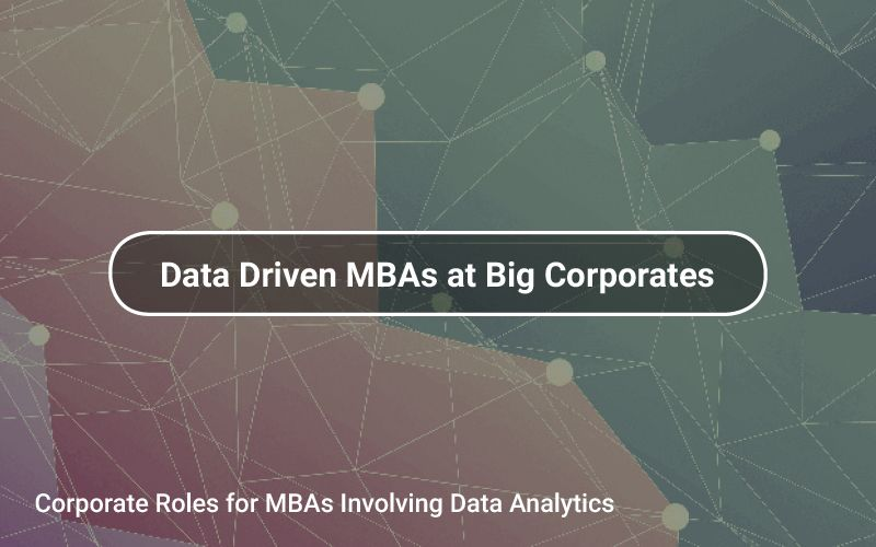 Corporate roles for mbas involving data analytics mba