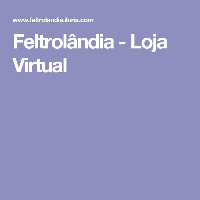 Feltrolândia - Loja Virtual