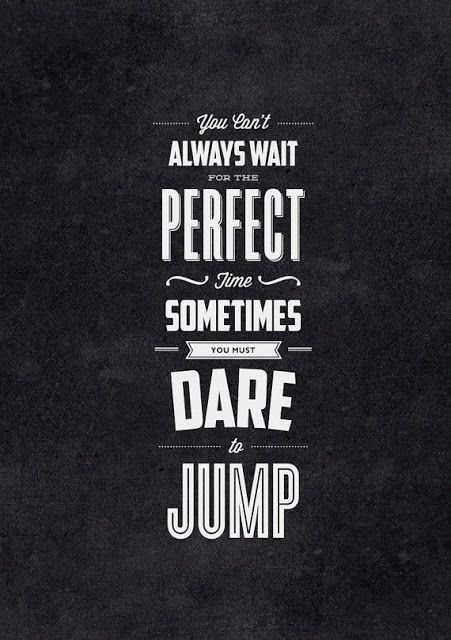 Positive Quotes For Life You Must Dare To Jump Jump Quotes