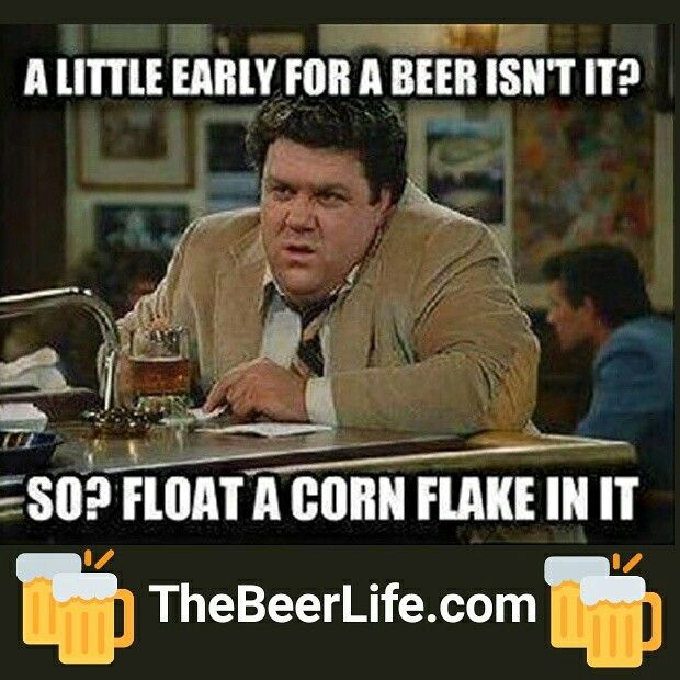 Did You Have Your Cornflakes And Beer This Morning With Images