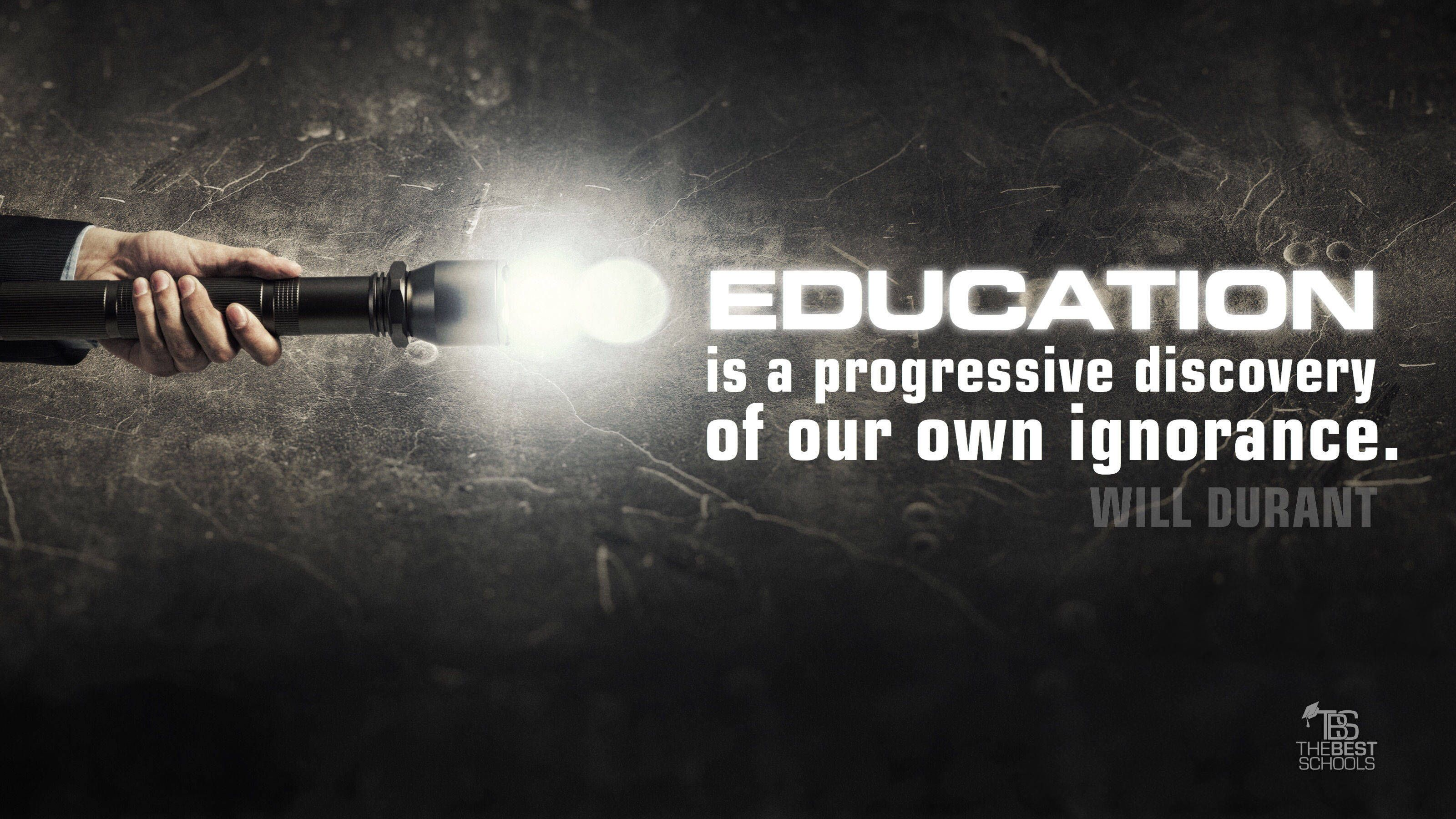 Education Is A Progressive Discovery Of Our Own Ignorancewill