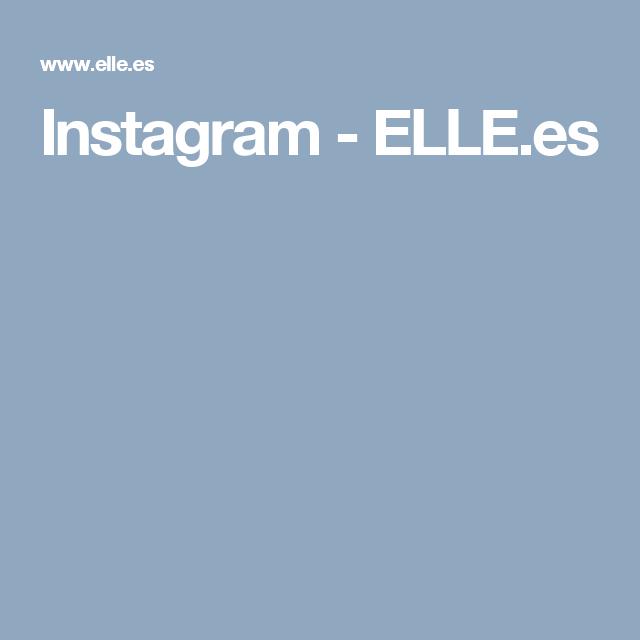 Instagram  - ELLE.es