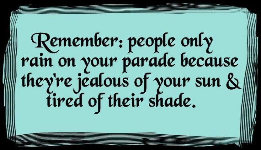 This Is True So Shine Away Jealousy Quotes Words Life Quotes