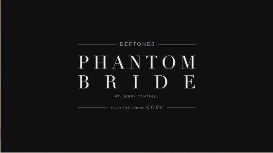 Deftones - Phantom Bride Featuring Jerry Cantrell