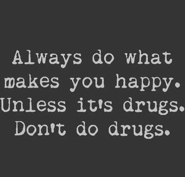Drug Quotes Cool Don't Do Drugs …  Pinteres… Inspiration Design