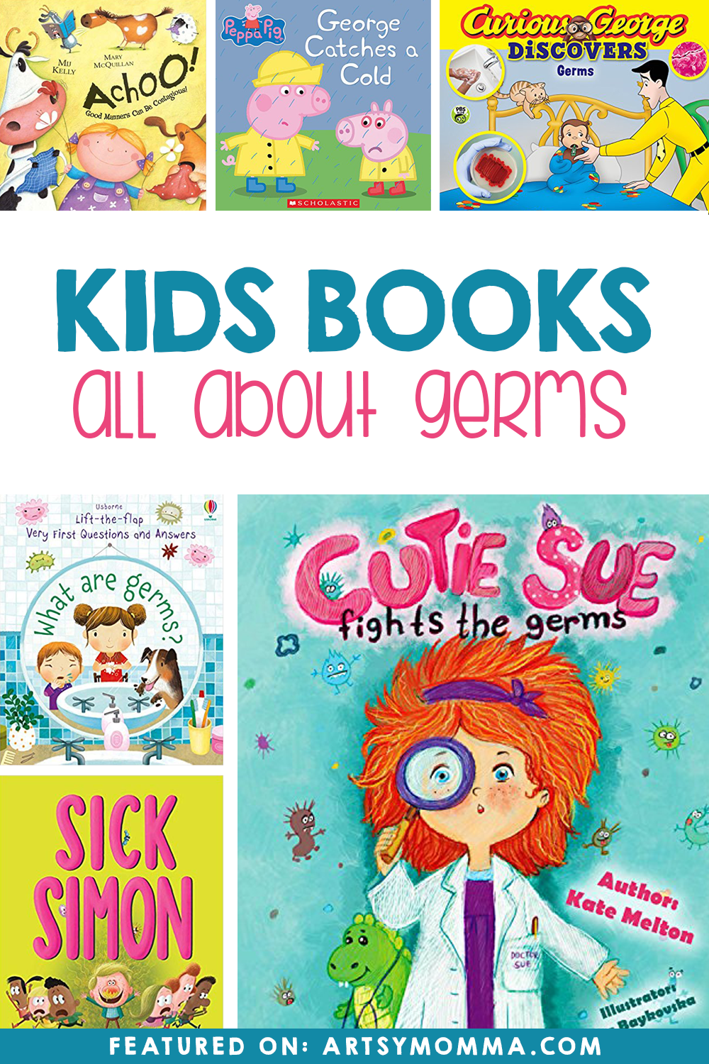 Fun Picture Books About Germs For Kids Artsy Momma Germs For Kids Classroom Books Germs Lessons [ 1500 x 1000 Pixel ]