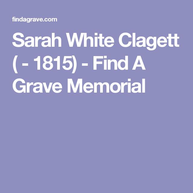 Sarah White Clagett ( - 1815) - Find A Grave Memorial