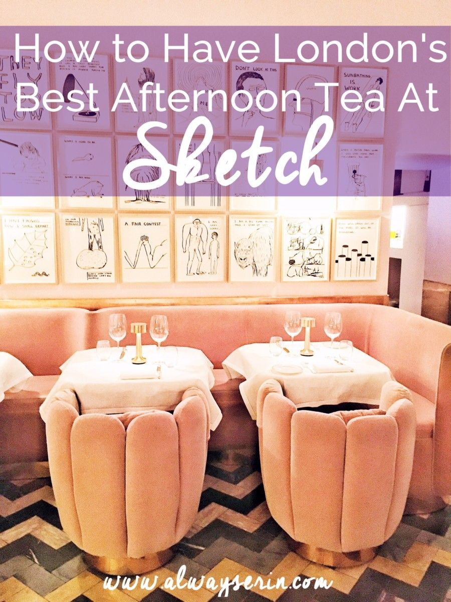 How to Have London's Best Afternoon Tea at Sketch – Always, Erin