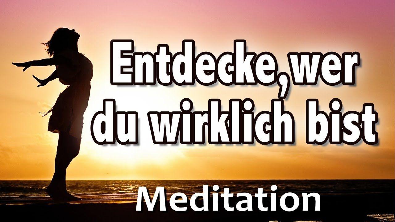 Geführte Meditation: Entdecke, wer du wirklich bist   Potential entfalten