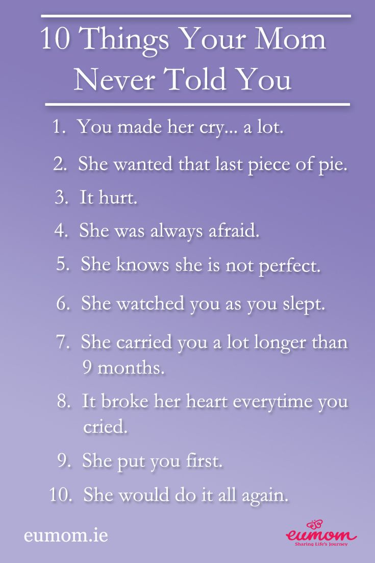 10 Things Your Mom Never Told You 1  You made her cry   a