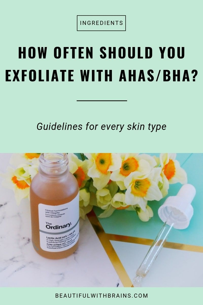 How Often Should You Exfoliate With Ahas Bha Skin Care Tips Oily Skin