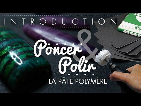 poncer polir ses cr ations en p te polym re introduction videos tutorials pinterest. Black Bedroom Furniture Sets. Home Design Ideas