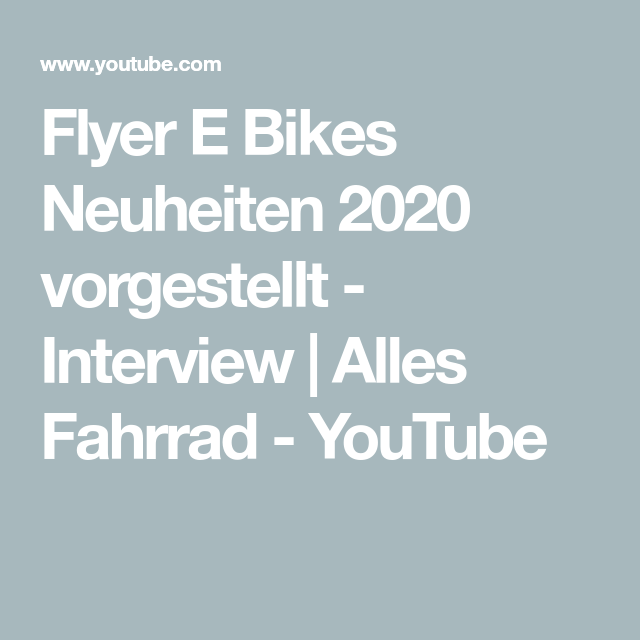 Flyer E Bikes Neuheiten 2020 Vorgestellt Interview Alles Fahrrad Youtube Fahrrad In 2019 Flyer Fahrrad Und Interview