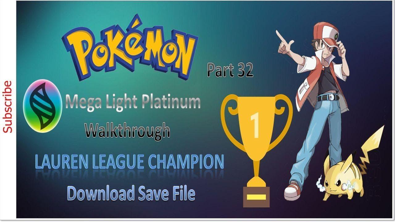 Let S Play Pokemon Mega Light Platinum Walkthrough Part 32 Lauren League Play Pokemon Pokemon Light Let It Be