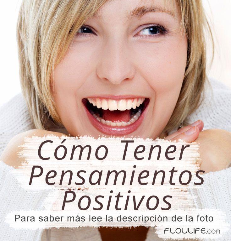 CÓMO TENER PENSAMIENTOS POSITIVOS (NUEVO ARTÍCULO)  Es un hecho que los pensamientos positivos pueden marcar un antes y un después en tu vida, además de todo sus beneficios, ellos te dan el poder de crear una vida mejor y más feliz. Por eso, es muy importante aprender a tener pensamientos positivos, y eso es lo que te enseñaré en esté artículo.  Para Leer Visita: http://floulife.com/como-tener-pensamientos-positivos/