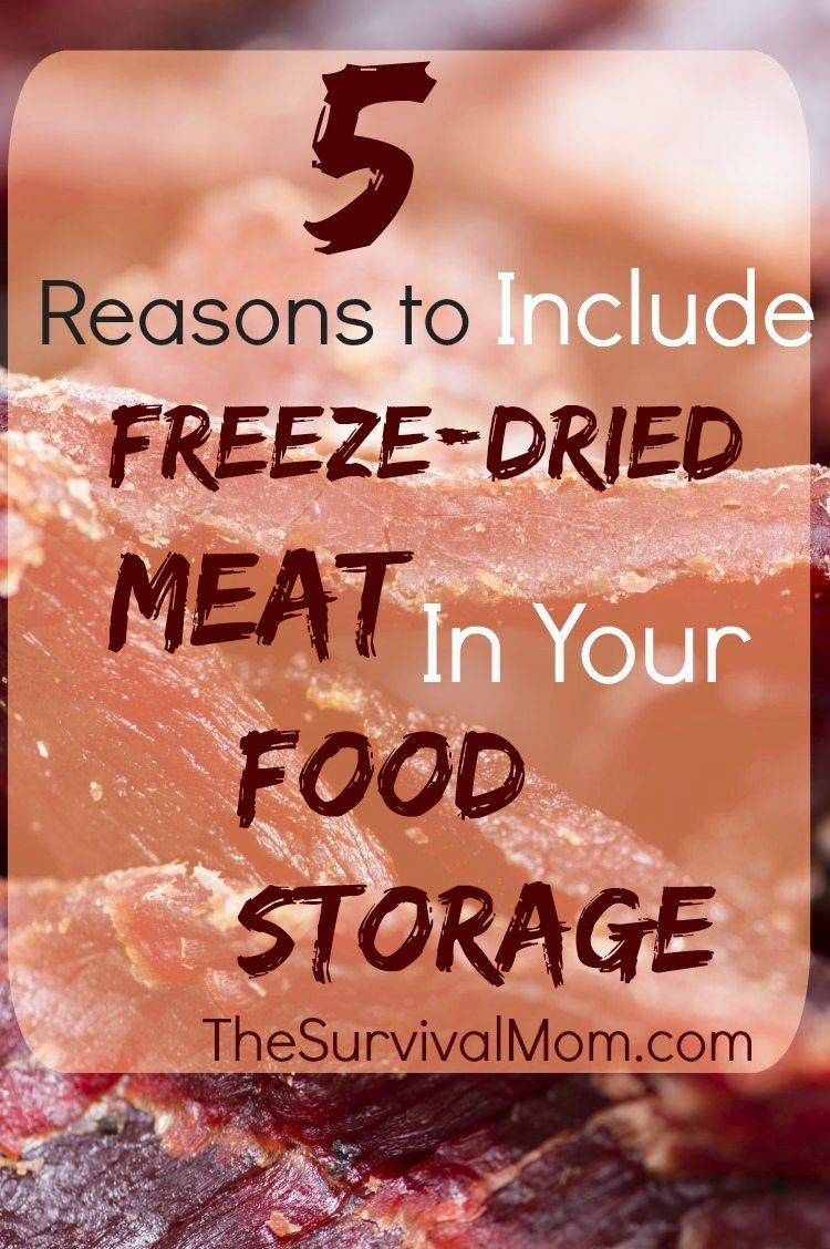 5 Reasons Why You Should Include Freeze Dried Meat And Chicken In Your Food Storage Freeze Dried Meat Thrive Food Storage Survival Food Storage