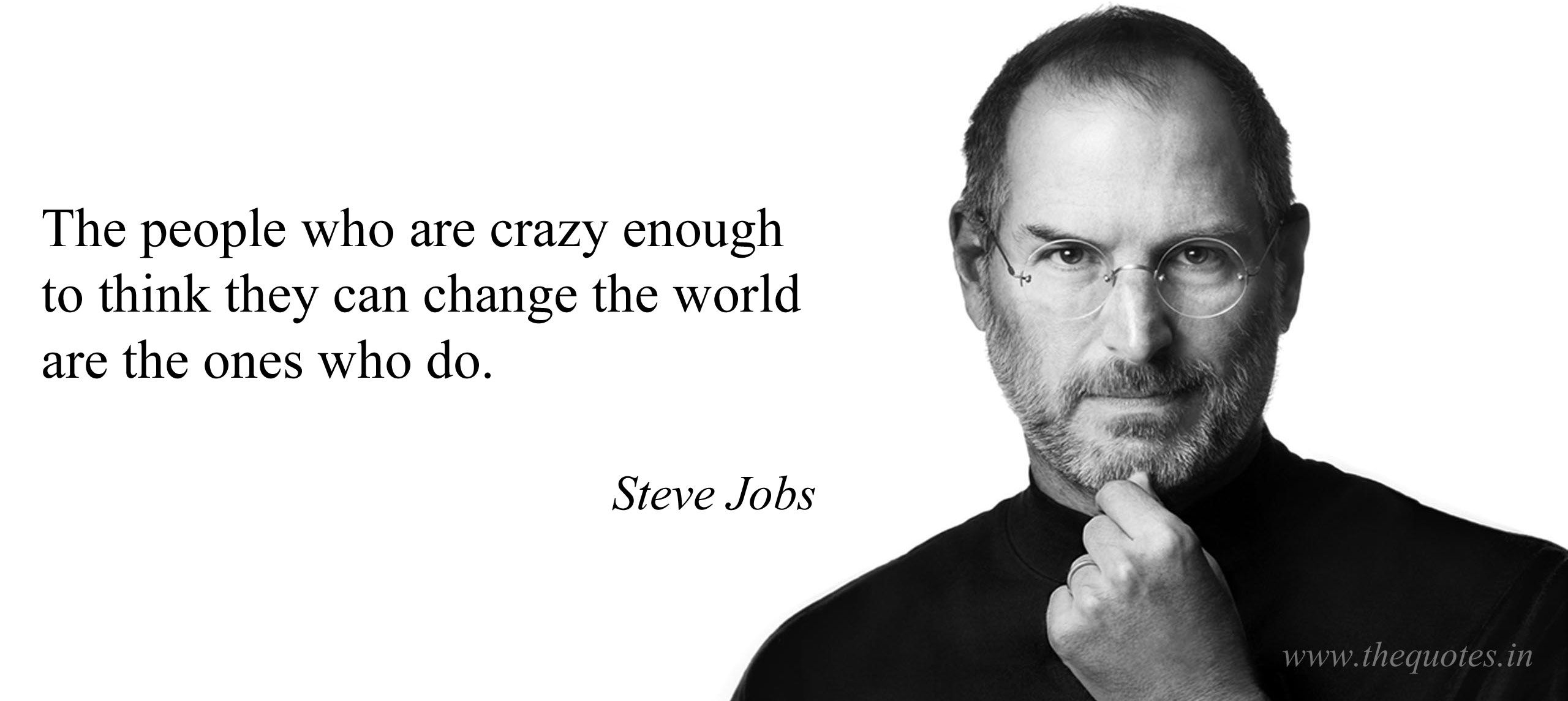 The people who are crazy enough to think they can change