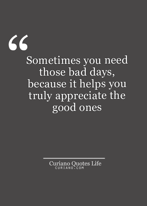 Curiano Quotes Life Bad Day Quotes Life Quotes Good Life Quotes