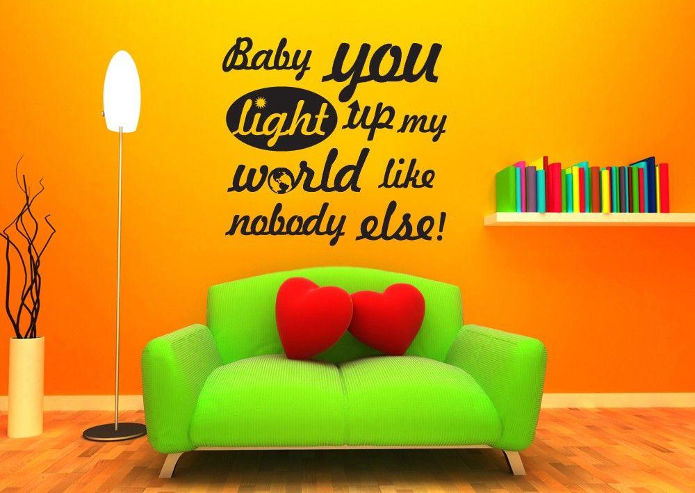 Baby You Light Up My World Like Nobody Else\