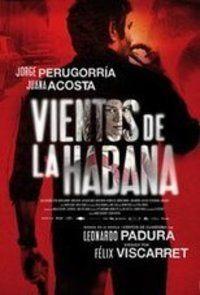 Ver Vientos De La Habana 2016 Peliculas Online Gratis Español Latino Hd Ver Peliculas Online Gratis Estreno De Cine En Hd Latino Y Castellano Subtitulado Leonardo Padura Peliculas