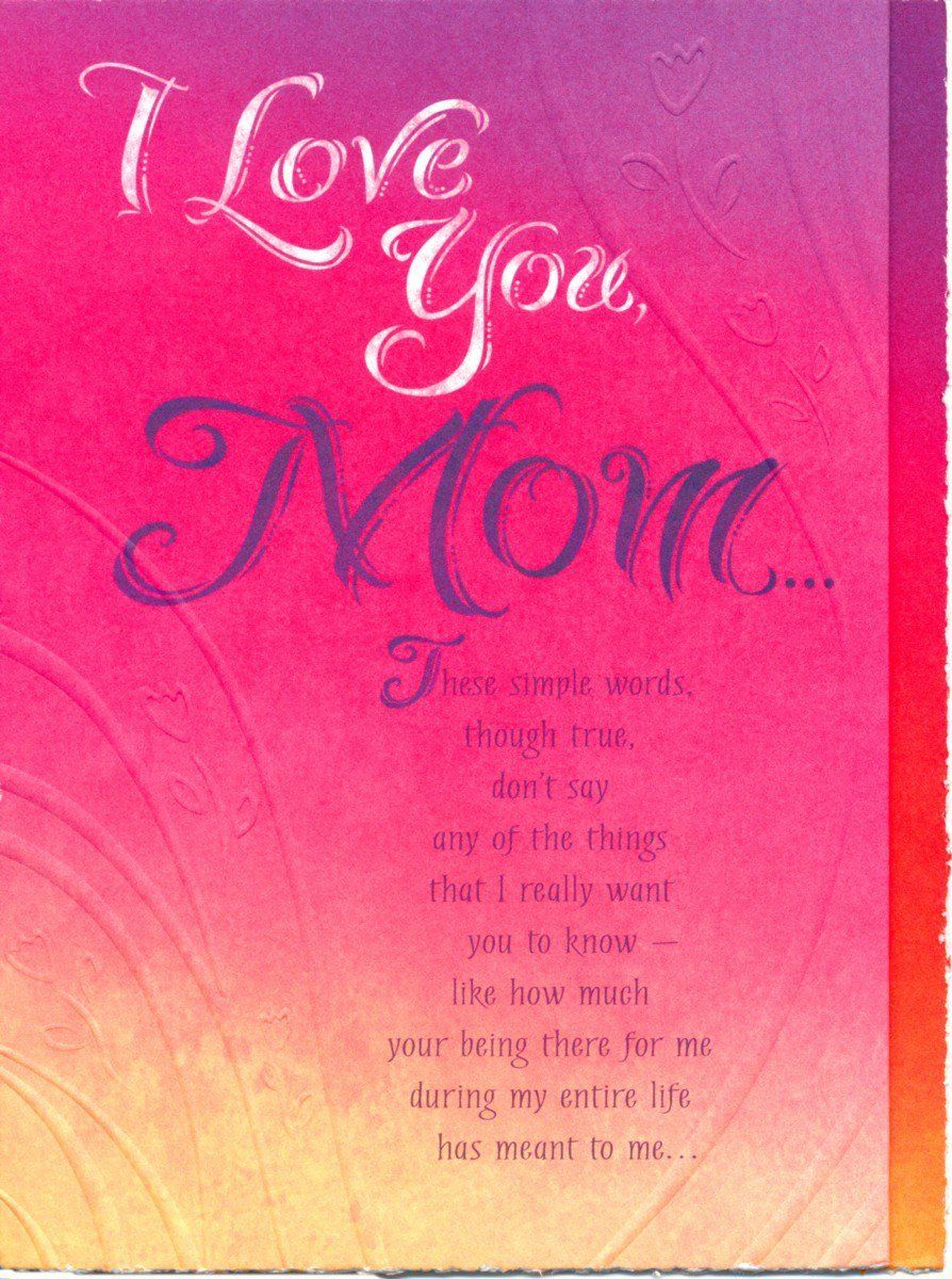 I Love You Mommy In 2020 With Images Mother Quotes Birthday