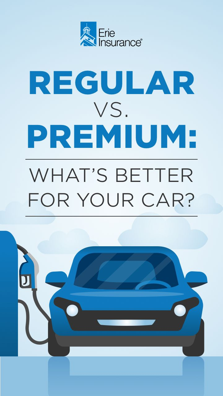 Understanding Premium Vs Regular Gas Erie Insurance Car Care Erie