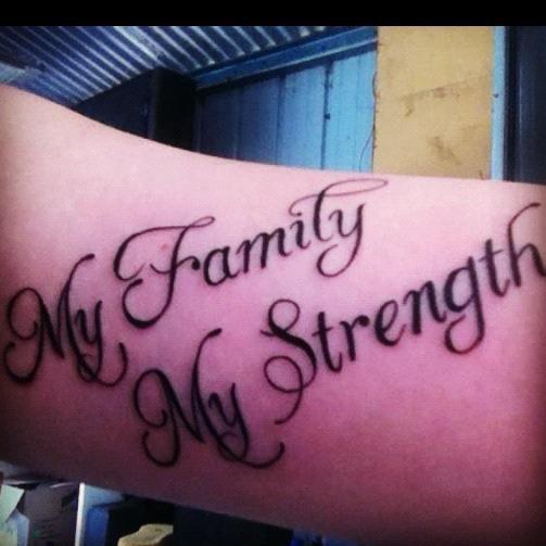 My Family My Strength Tattoos My Family Tattoos Family Quotes
