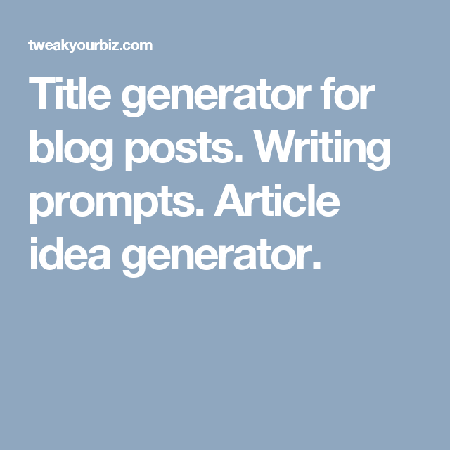 title generator for blog posts writing prompts article