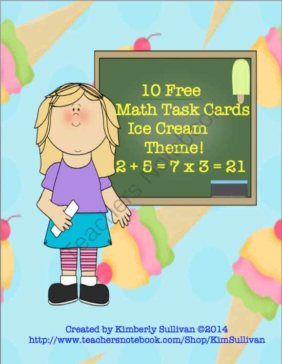 FREE! 10 Math Task Cards! 50 Problems! Ice Cream Theme!  from Kimberly Sullivan on TeachersNotebook.com -  (9 pages)  - These are fun task cards that review addition and multiplication! Review and Centers! Early Finishers!