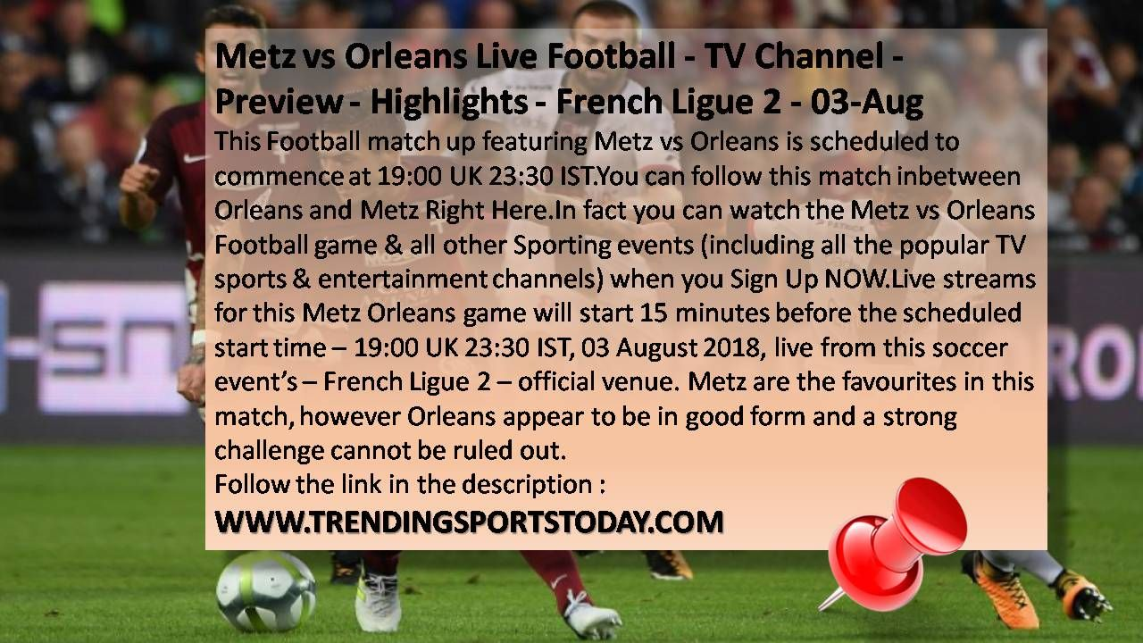 Metz vs Orleans Live Stream French Ligue 2 03Aug