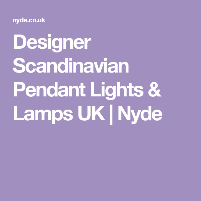 Designer Scandinavian Pendant Lights & Lamps UK | Nyde