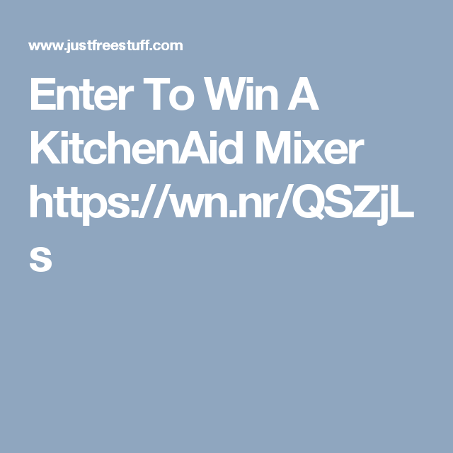 Enter To Win A KitchenAid Mixer  https://wn.nr/QSZjLs