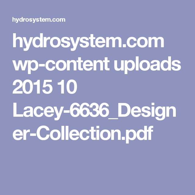 hydrosystem.com wp-content uploads 2015 10 Lacey-6636_Designer-Collection.pdf