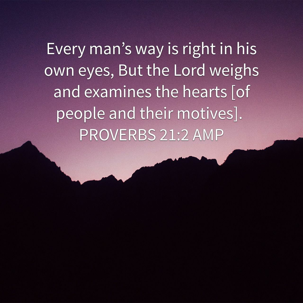 Proverbs 21 2 With Images Read Bible Bible Apps Words