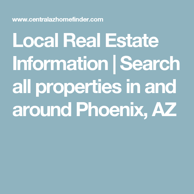 Local Real Estate Information | Search all properties in and around Phoenix, AZ
