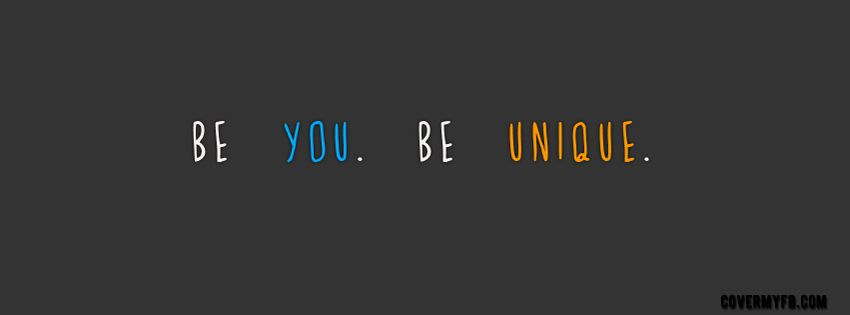 Be You Be Unique Facebook Covers Be You Be Unique Fb Covers