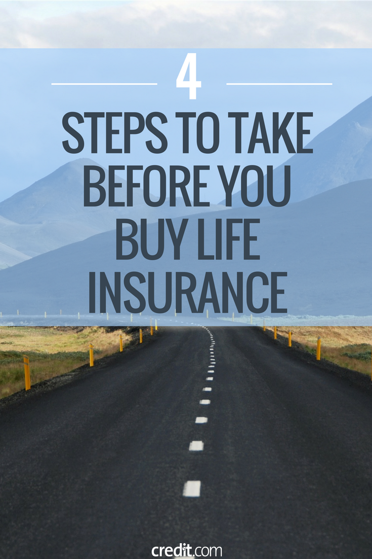 4 Steps to Take Before You Buy Life Insurance Things to