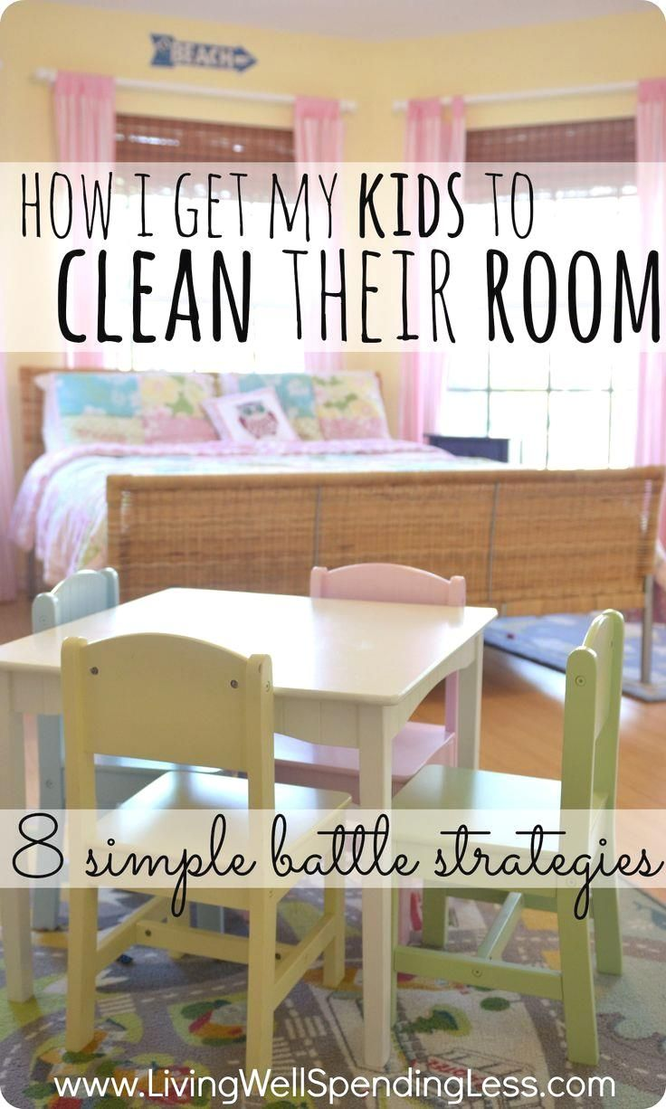 How I get my kids to     How I get my kids to clean their room: 8 simple battle strategies.   One mom's battle to get her kids to keep their room clean, and the 8 strategies that have worked for her.