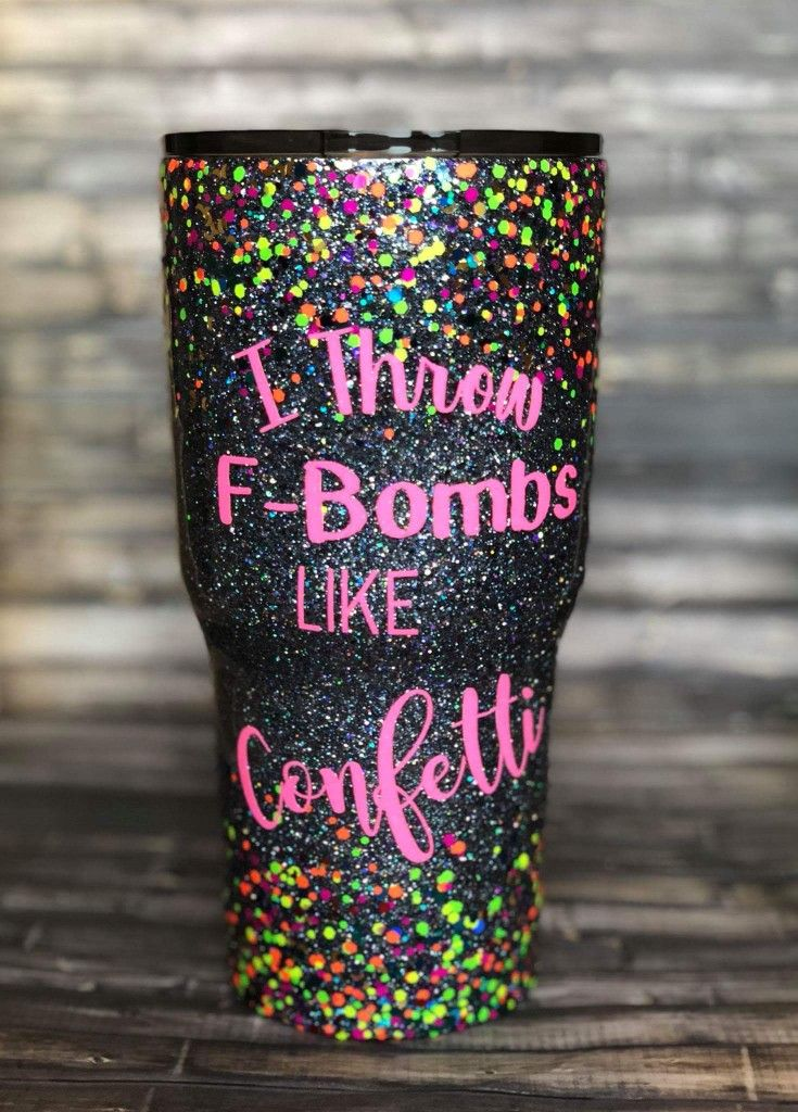 Throw f bombs like confetti glitter 30oz double insulated stainless steel tumbler