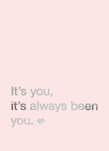 It S You It S Always Been You Always You Love Quotes Me Quotes