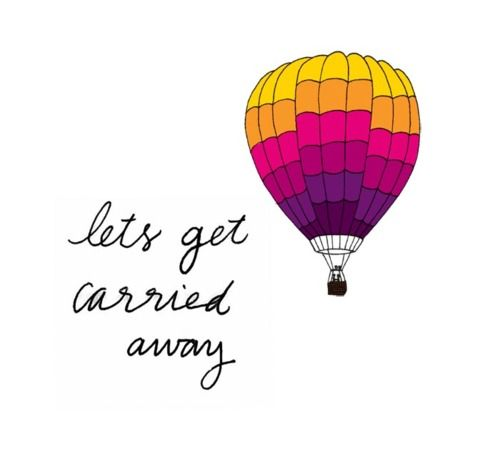 let's get carried away