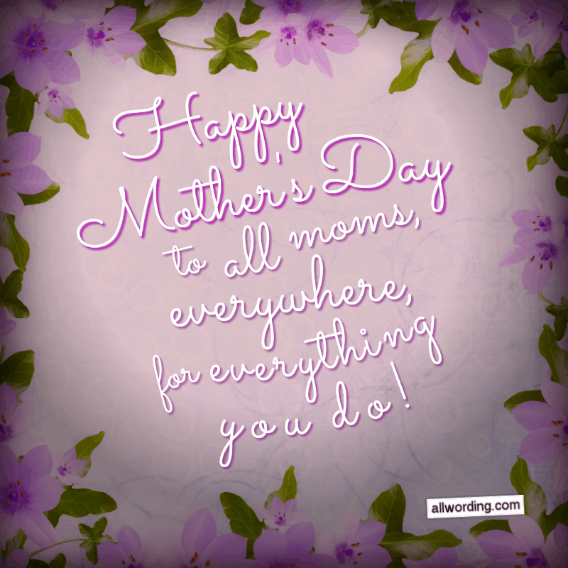 Let S Say Happy Mother S Day To All The Moms Out There Happy Mothers Day Wishes Mother Day Wishes Happy Mothers