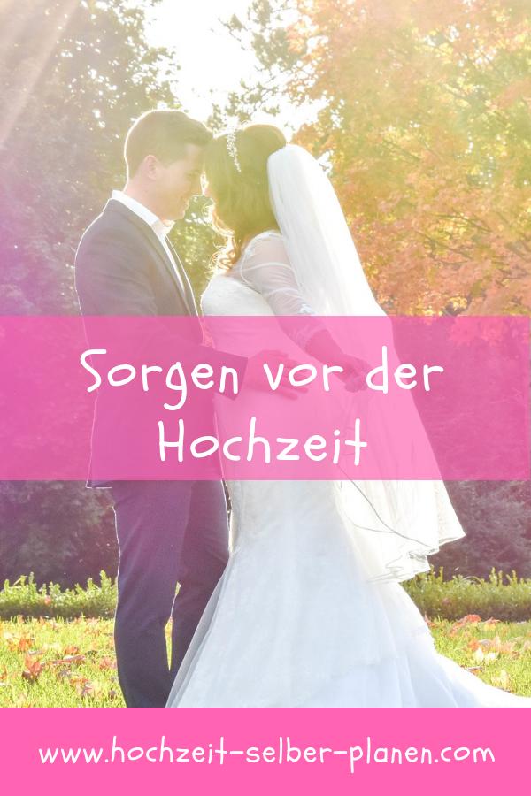 Sorgen Vor Der Hochzeit Hochzeit Hochzeitsfeier Hochzeitsplanung