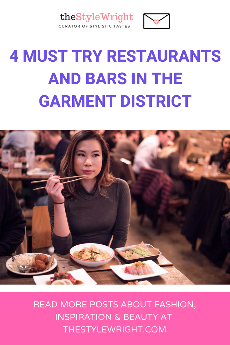 4 Must Try Restaurants Bars In The Garment District Where To Eat Nyc Manhattan
