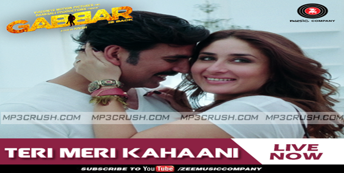 Teri Meri Kahaani Akshay Kumar Gabbar Mp3 Download Video Lyrics Songs Mp3 Song Download Video
