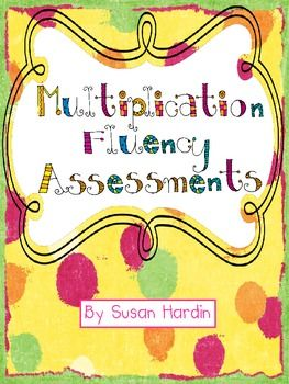 Here's a set of materials for assessing/tracking multiplication fluency.