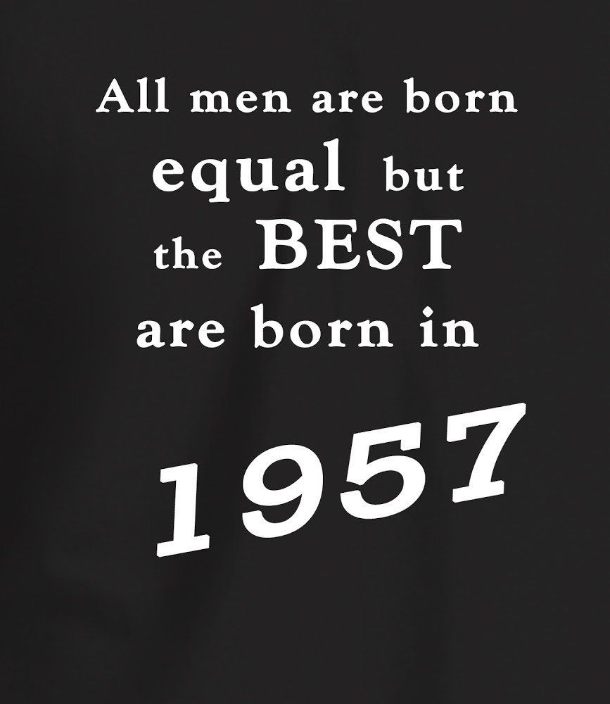 Quotes 60Th Birthday Best Men Are Born In 1957  60Th Birthday T Shirt  Remember When